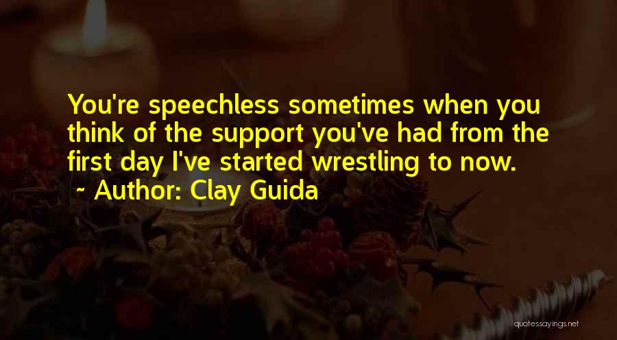 I Support You Quotes By Clay Guida