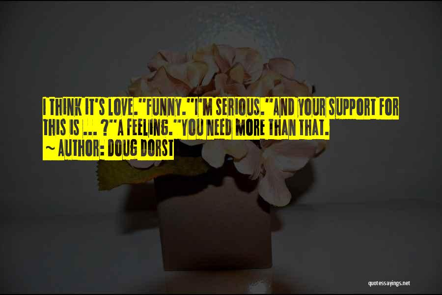I Support You Quotes By Doug Dorst