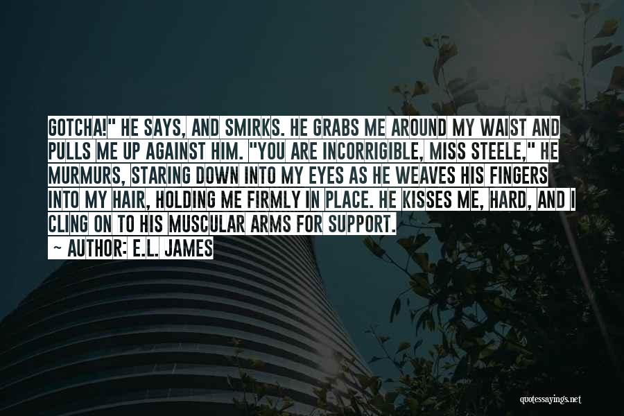 I Support You Quotes By E.L. James