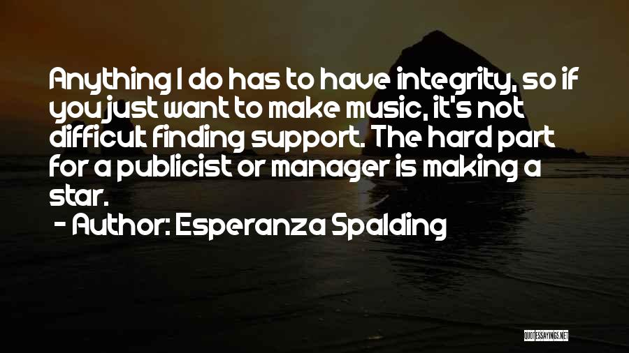 I Support You Quotes By Esperanza Spalding