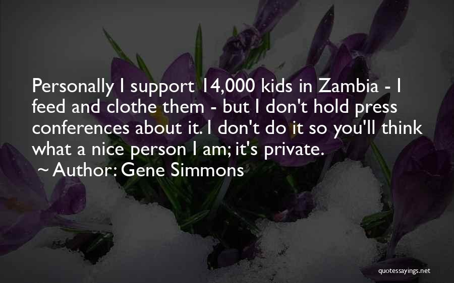 I Support You Quotes By Gene Simmons