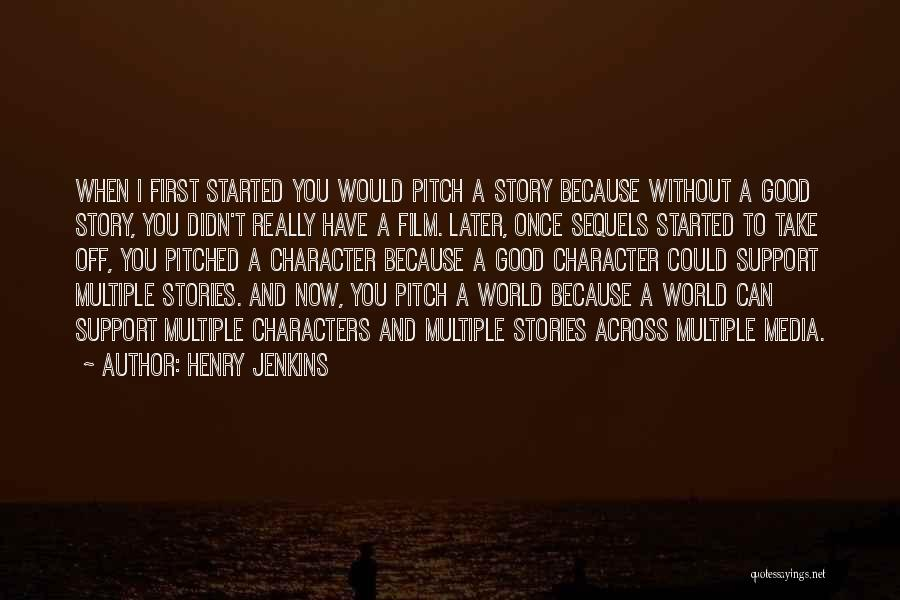I Support You Quotes By Henry Jenkins