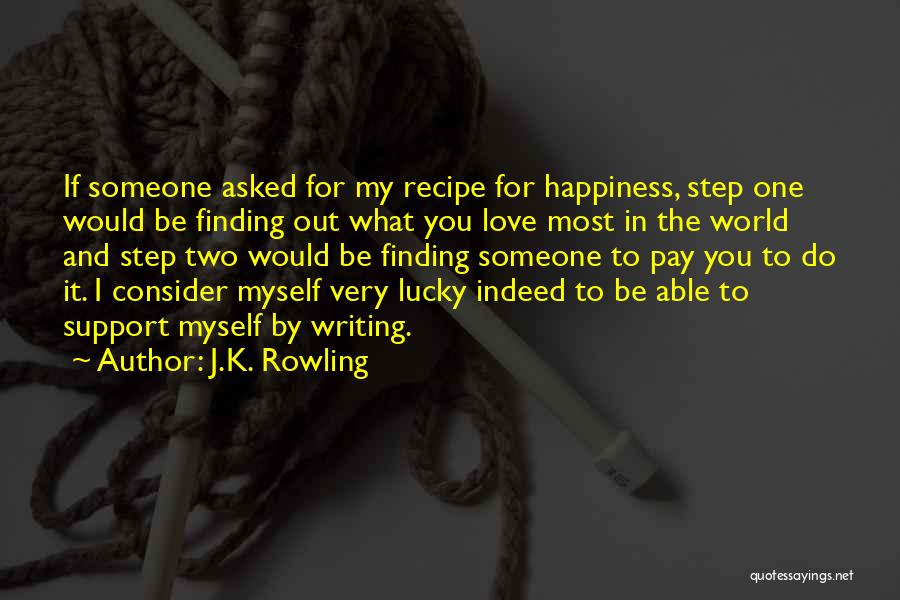 I Support You Quotes By J.K. Rowling