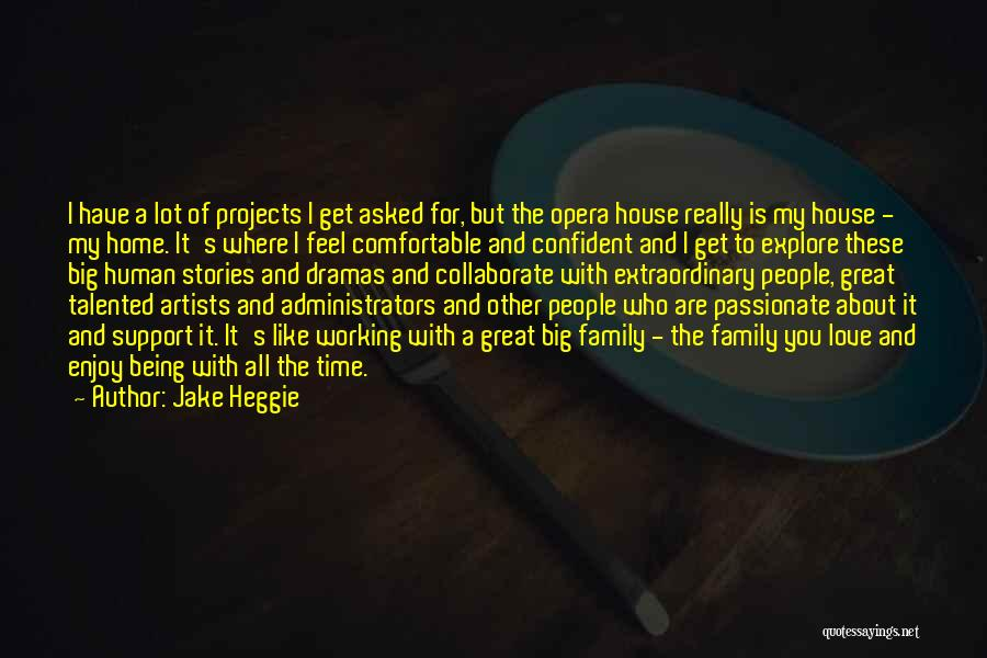 I Support You Quotes By Jake Heggie