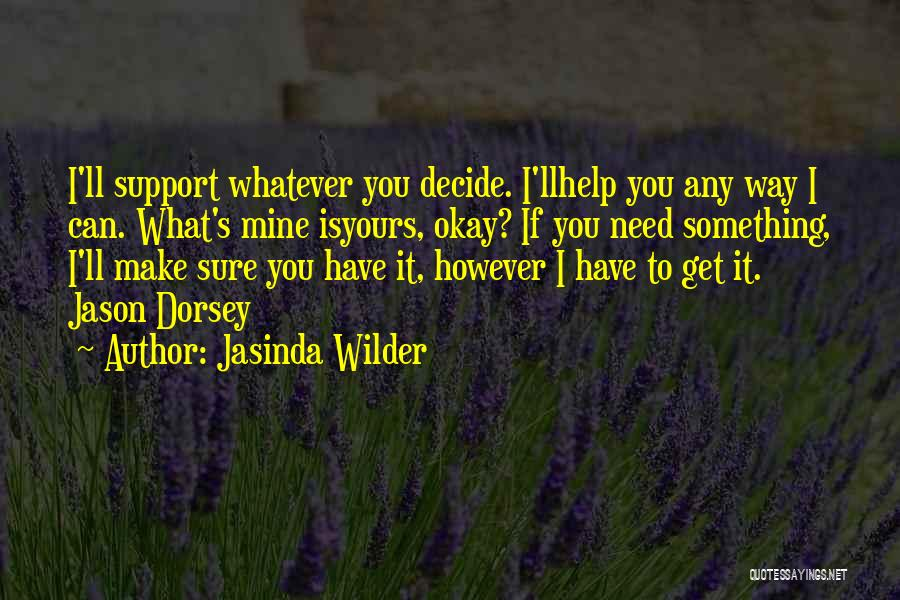 I Support You Quotes By Jasinda Wilder