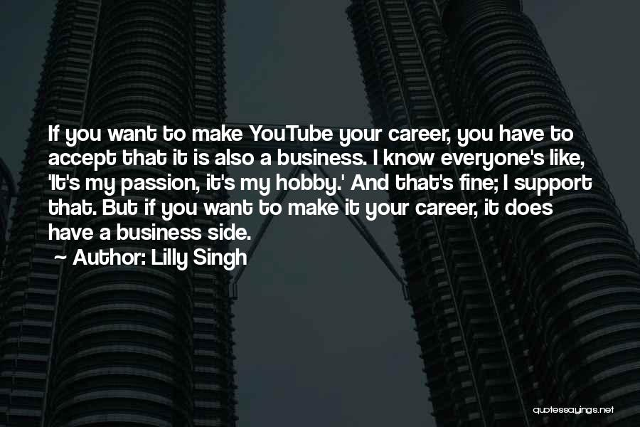 I Support You Quotes By Lilly Singh