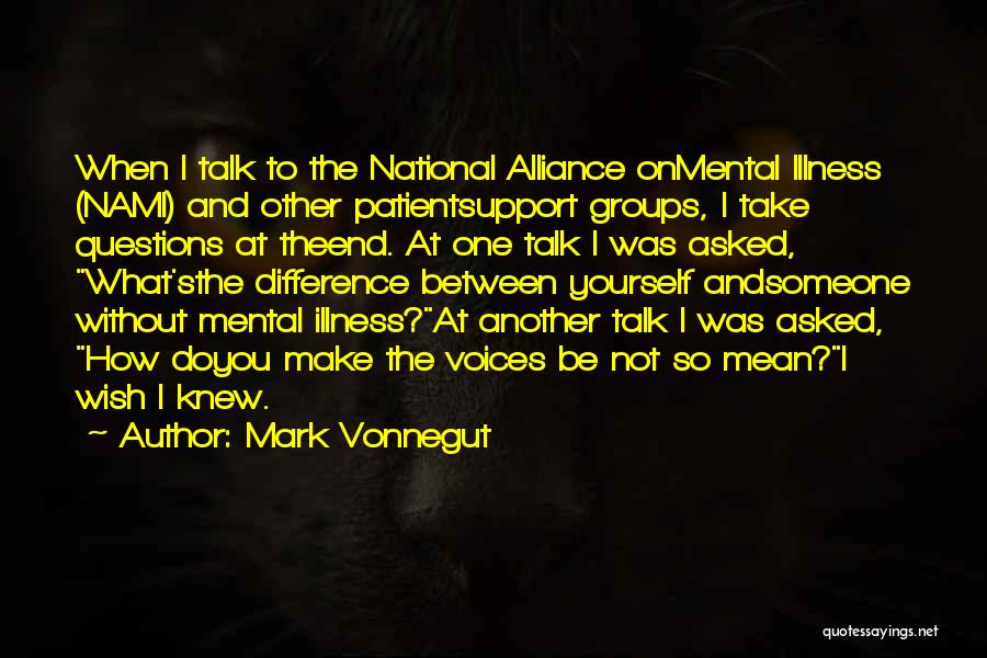 I Support You Quotes By Mark Vonnegut