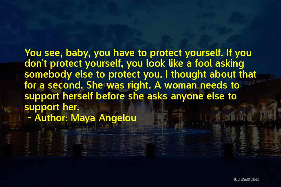 I Support You Quotes By Maya Angelou