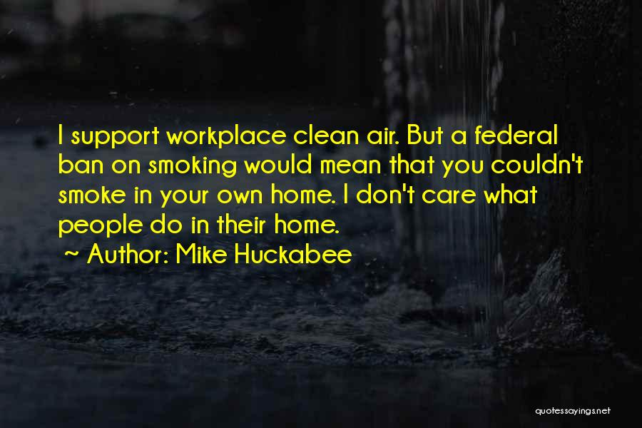 I Support You Quotes By Mike Huckabee