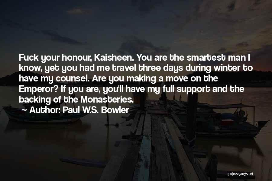 I Support You Quotes By Paul W.S. Bowler