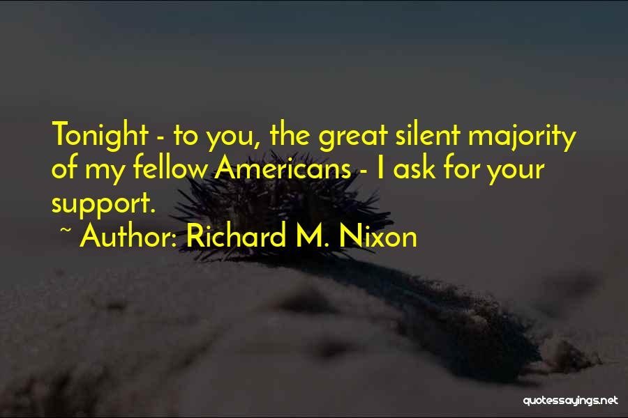 I Support You Quotes By Richard M. Nixon
