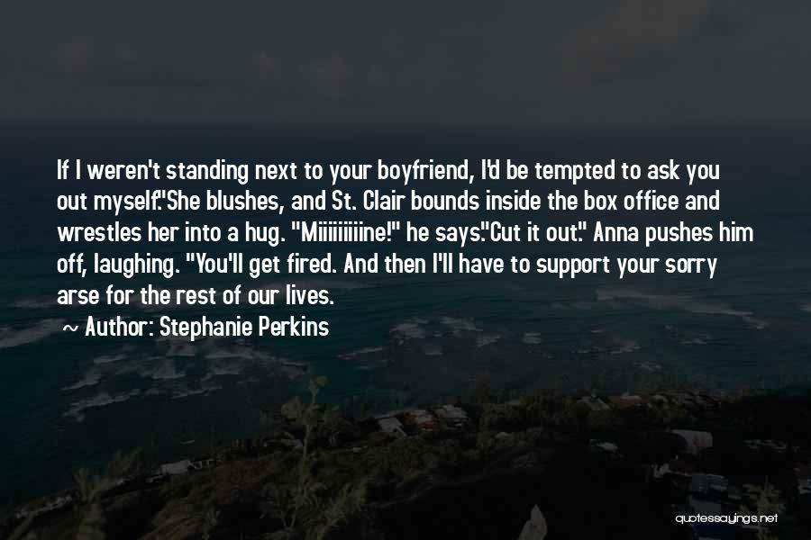 I Support You Quotes By Stephanie Perkins
