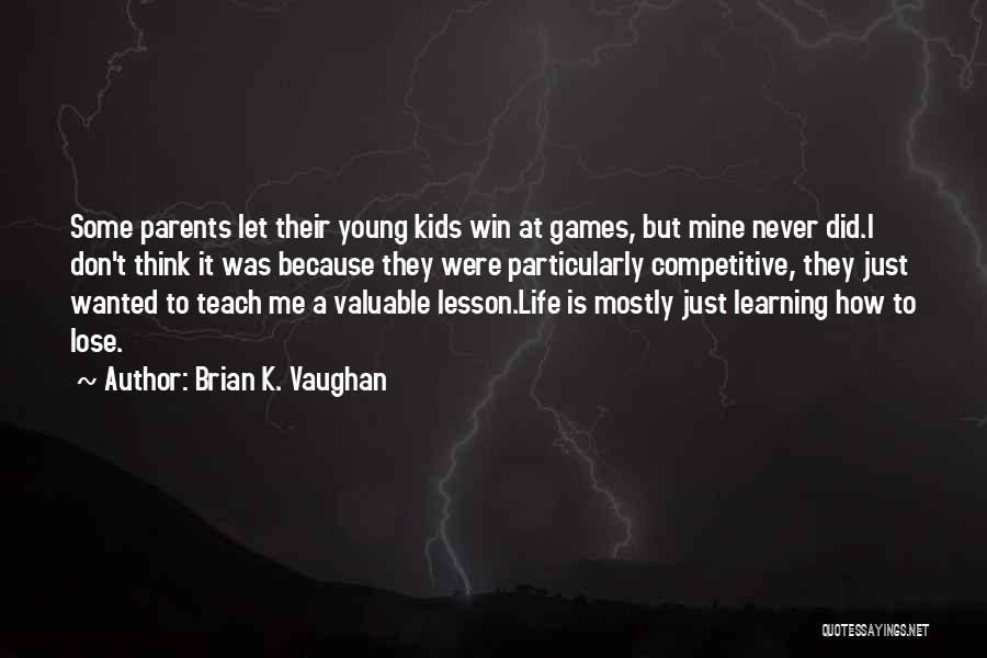 I Teach Because Quotes By Brian K. Vaughan