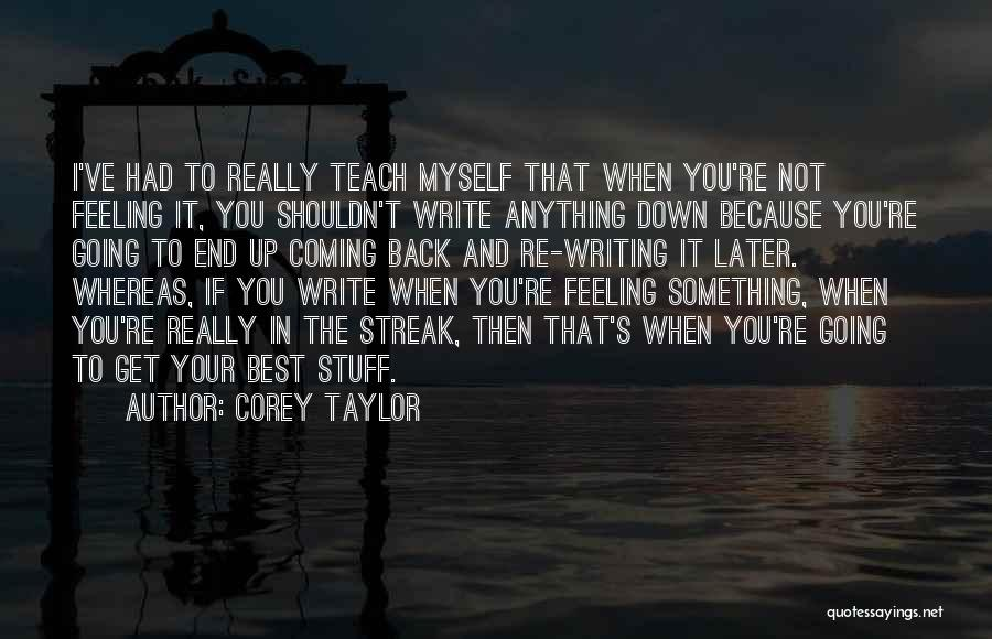 I Teach Because Quotes By Corey Taylor