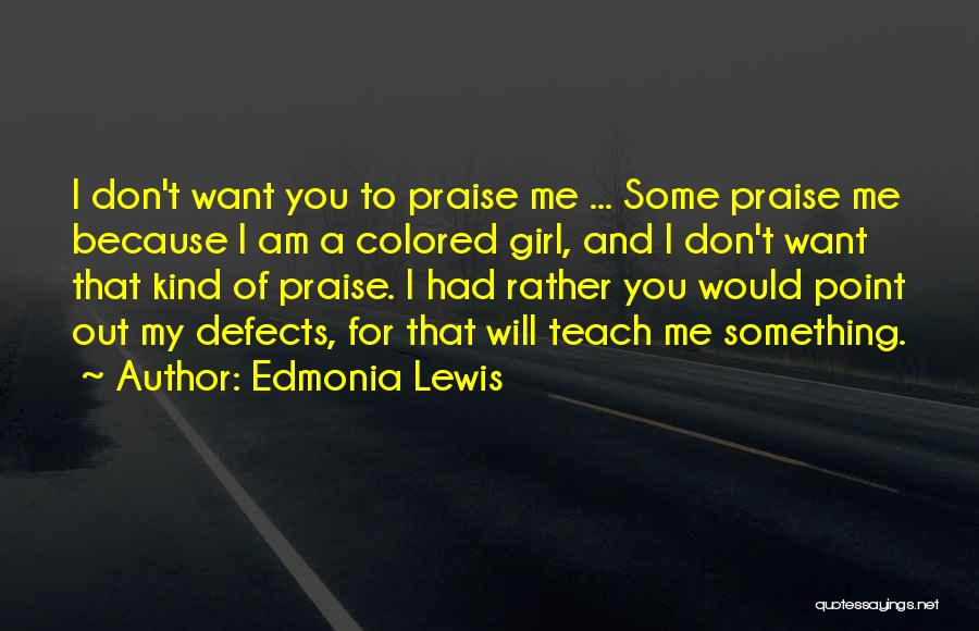 I Teach Because Quotes By Edmonia Lewis