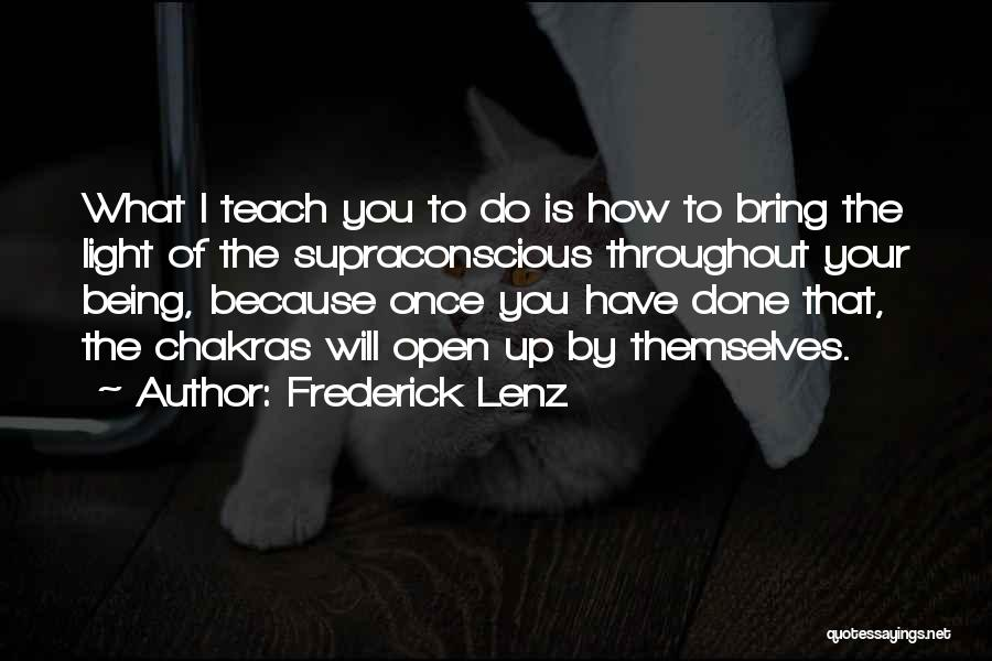 I Teach Because Quotes By Frederick Lenz