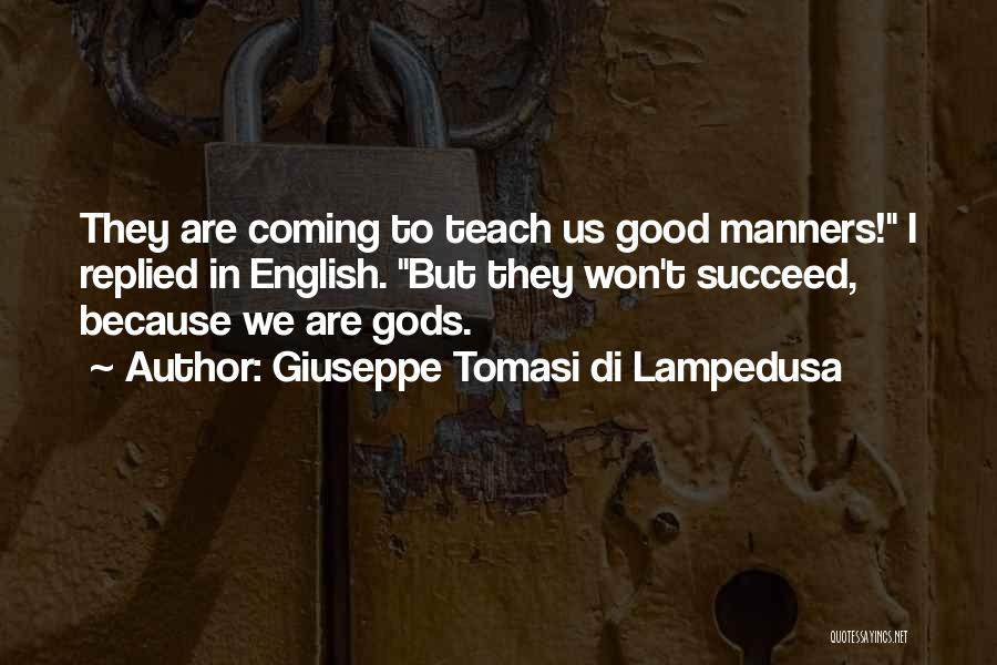 I Teach Because Quotes By Giuseppe Tomasi Di Lampedusa