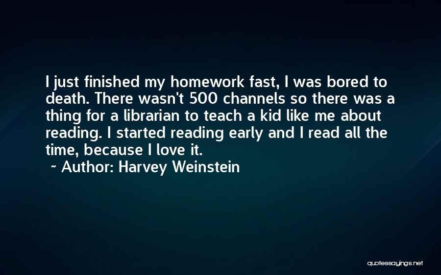 I Teach Because Quotes By Harvey Weinstein