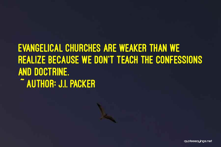 I Teach Because Quotes By J.I. Packer