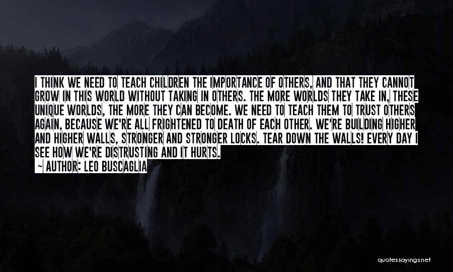 I Teach Because Quotes By Leo Buscaglia