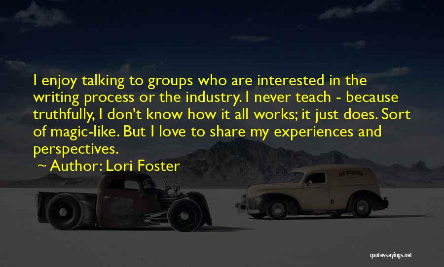 I Teach Because Quotes By Lori Foster