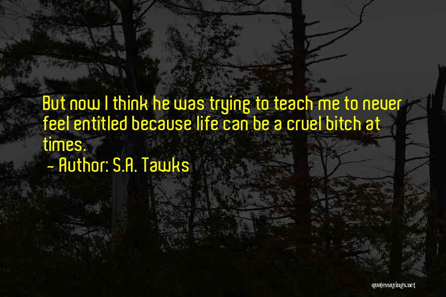 I Teach Because Quotes By S.A. Tawks