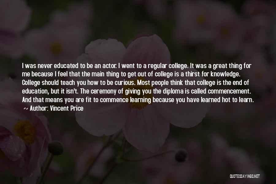 I Teach Because Quotes By Vincent Price