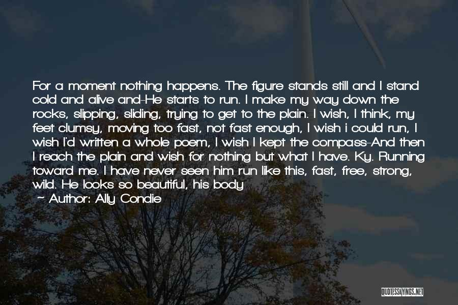 I Think I Love Him Quotes By Ally Condie
