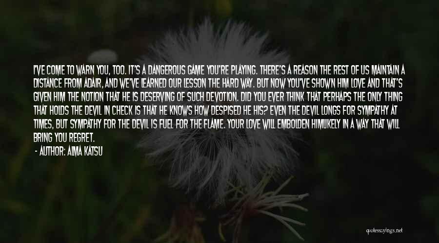 I Think I Love Him Quotes By Alma Katsu