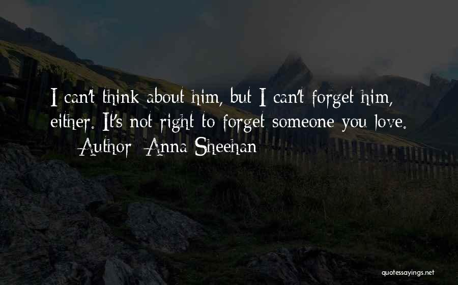 I Think I Love Him Quotes By Anna Sheehan