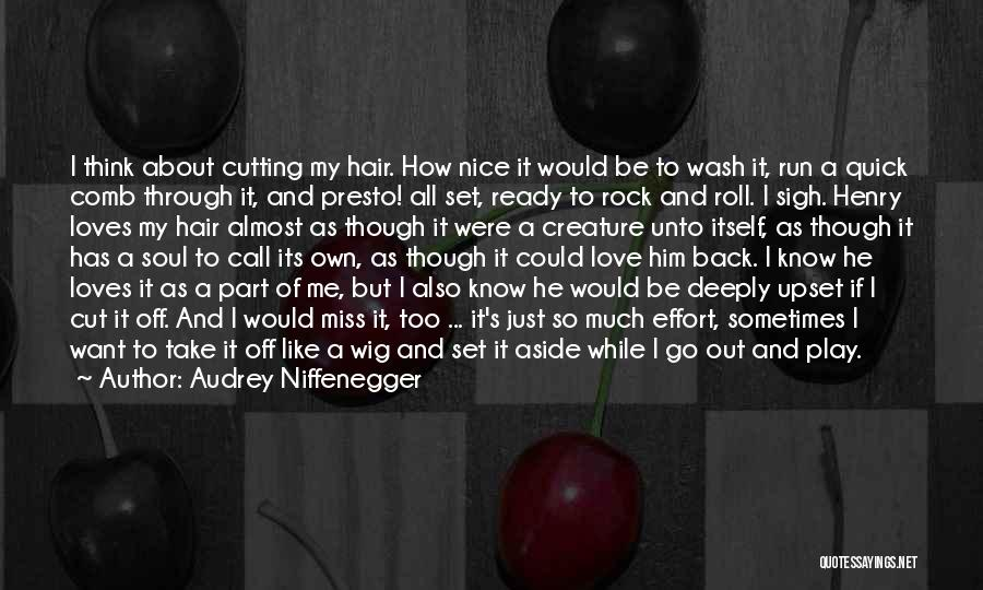 I Think I Love Him Quotes By Audrey Niffenegger