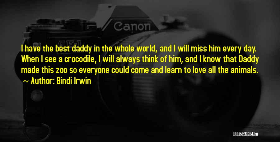 I Think I Love Him Quotes By Bindi Irwin