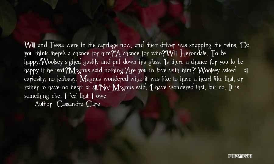 I Think I Love Him Quotes By Cassandra Clare