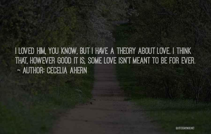 I Think I Love Him Quotes By Cecelia Ahern