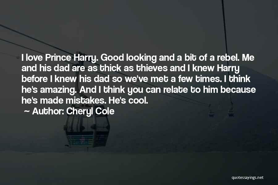 I Think I Love Him Quotes By Cheryl Cole