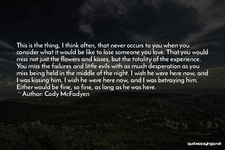 I Think I Love Him Quotes By Cody McFadyen