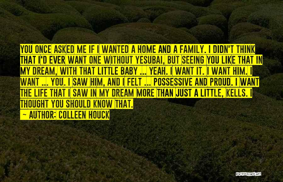 I Think I Love Him Quotes By Colleen Houck
