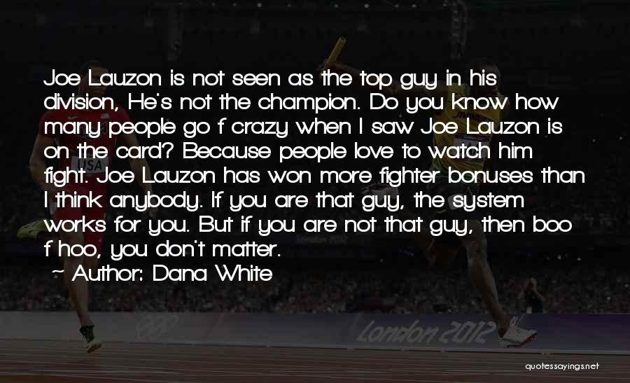I Think I Love Him Quotes By Dana White