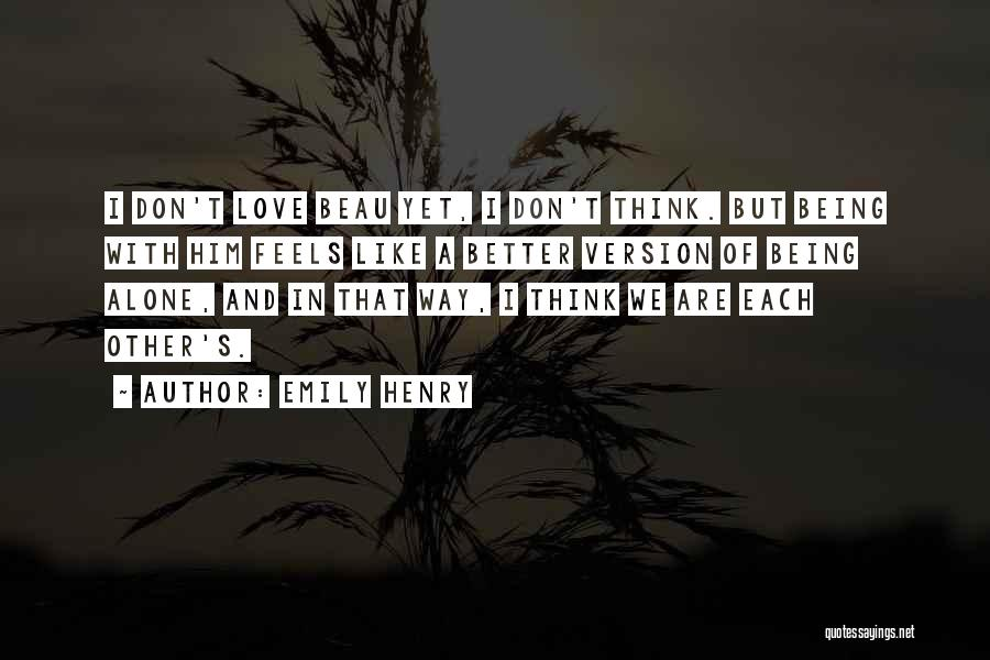 I Think I Love Him Quotes By Emily Henry