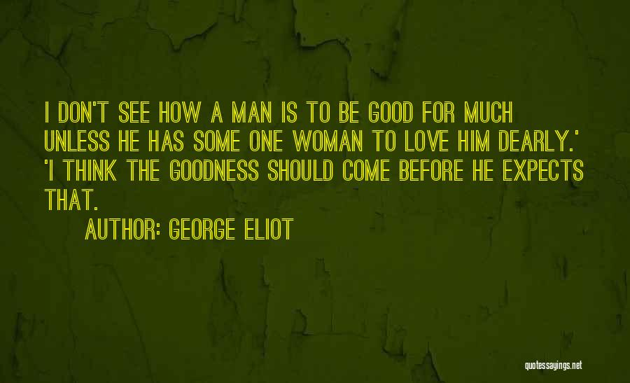I Think I Love Him Quotes By George Eliot