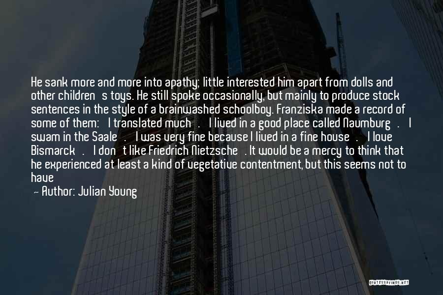 I Think I Love Him Quotes By Julian Young