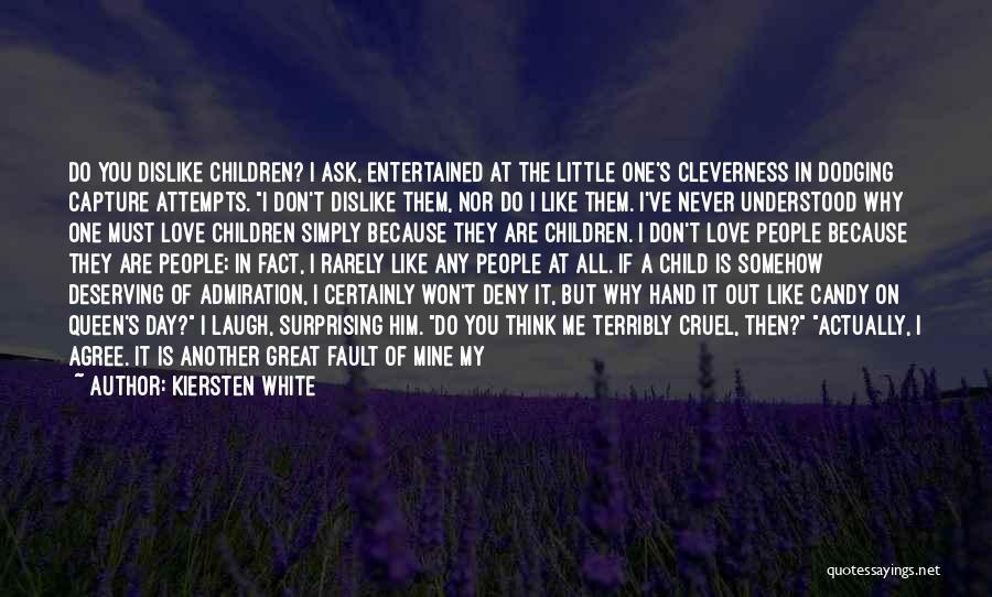 I Think I Love Him Quotes By Kiersten White