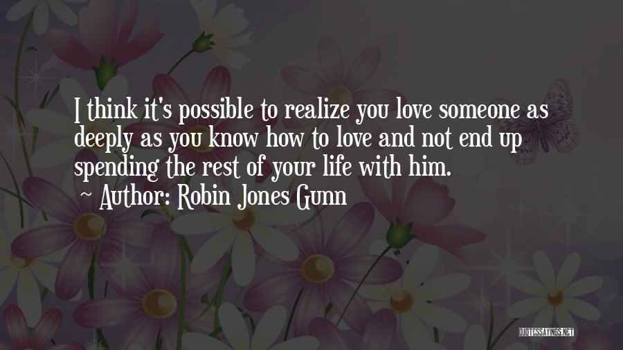 I Think I Love Him Quotes By Robin Jones Gunn