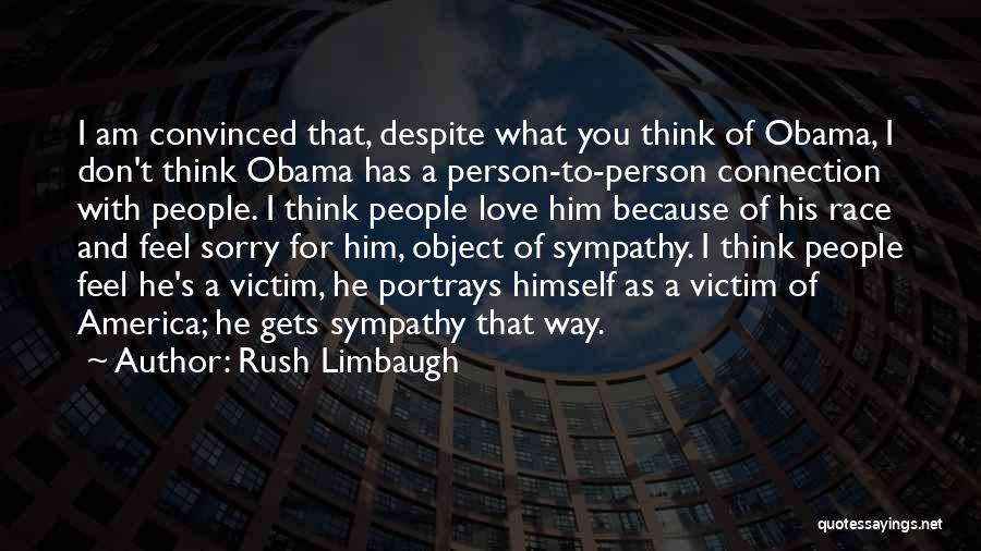 I Think I Love Him Quotes By Rush Limbaugh