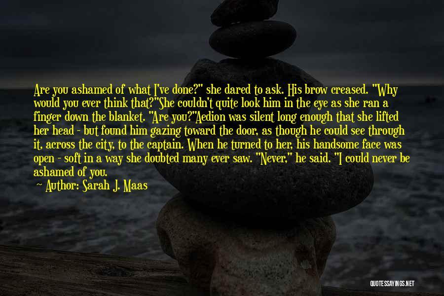 I Think I Love Him Quotes By Sarah J. Maas
