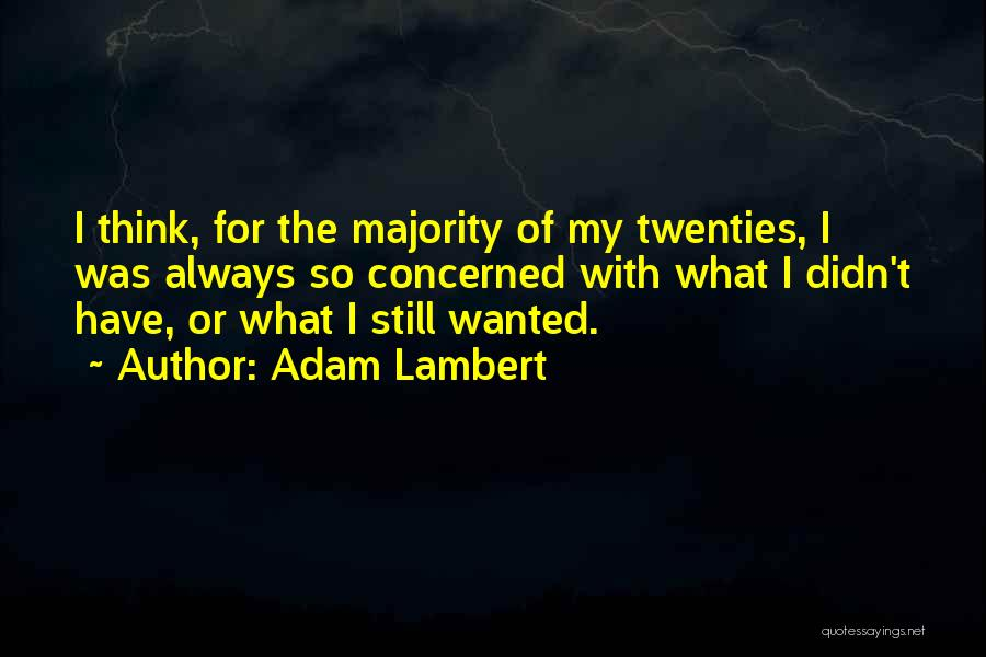 I Think Quotes By Adam Lambert