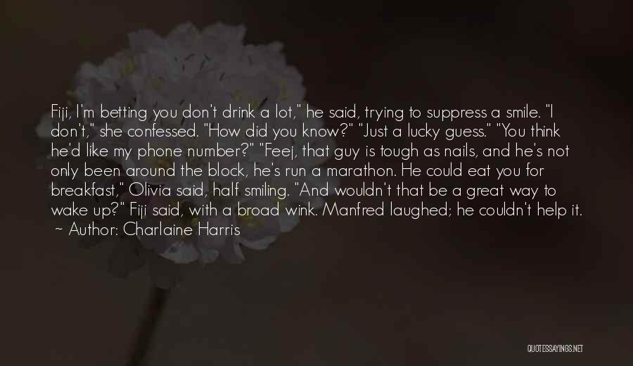 I Think Quotes By Charlaine Harris