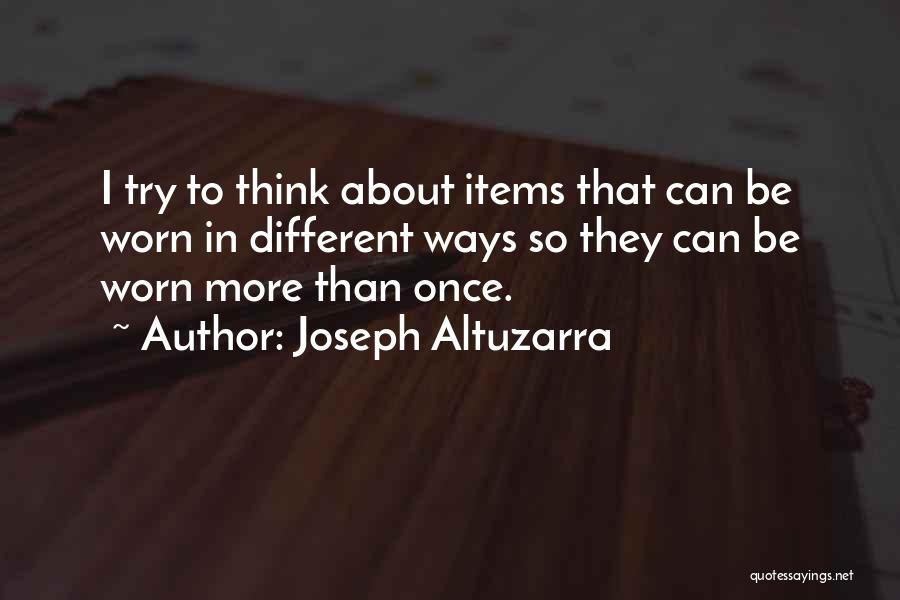 I Think Quotes By Joseph Altuzarra