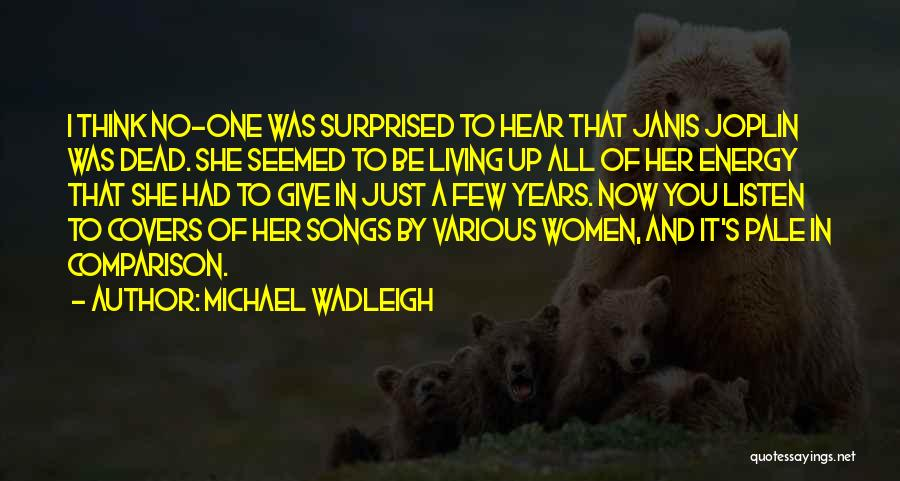 I Think Quotes By Michael Wadleigh
