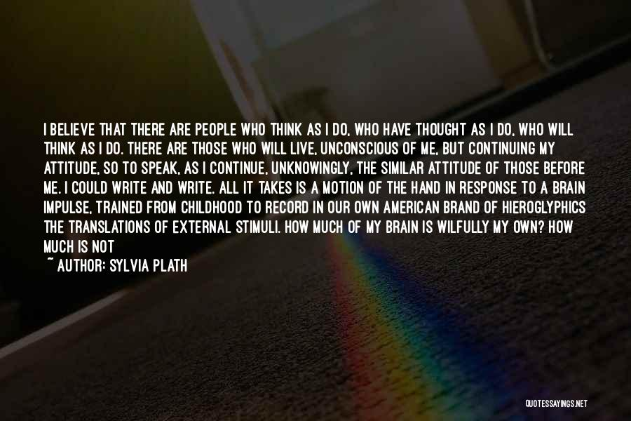 I Think Quotes By Sylvia Plath